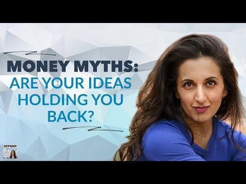 Money Myths - Are Your Ideas Holding You Back? | Afford Anything Podcast (Ep. #87)