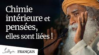 Chimie Intérieure et Pensées, Elles Sont Liées ! | Sadhguru