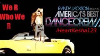 Ke$ha We R Who We R (ABDC Season 6 Official Mix)
