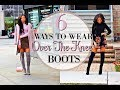 HOW TO STYLE OVER THE KNEE BOOTS | 6 WAYS to WEAR THIGH HIGH Boots - LOOKBOOK & Outfit Ideas