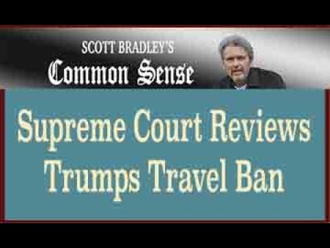 Supreme Court Reviews Trumps Travel Ban