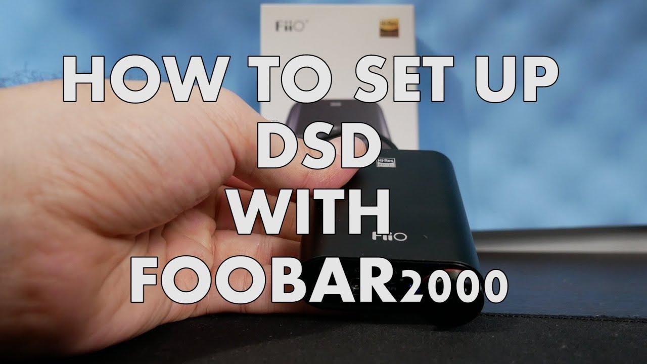How to Setup DSD with Foobar2000 (Fiio K3)