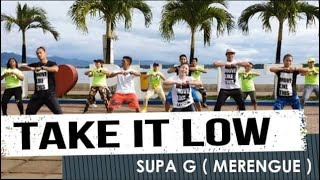 TAKE IT LOW - Supa G | JINGKY MOVES | Merengue | Zumba Fitness