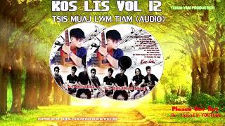 Kos Lis .Tsis Muaj Lwm Tiam'' ( Full Music Audio) Vol.12