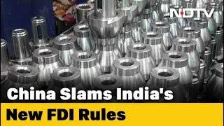 "China Slams India's New FDI Rules, Calls It ""Discriminatory"""