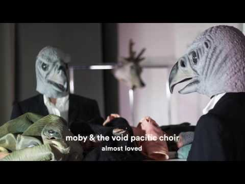 Moby & The Void Pacific Choir - Almost Loved (lyrics)