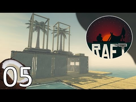RAFT - Towering  Projects - Part 5 Let's Play Raft Gameplay
