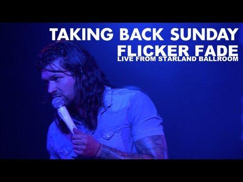 Taking Back Sunday - Flicker Fade (Live Video)