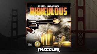 Polo Joe x Lil Ant x Young Da - Ridiculous [Prod. Macz Muzik] [Thizzler.com Exclusive]
