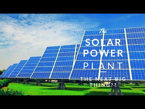 SOLAR POWER PLANTS|| THE NEXT BIG THING??