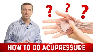 How to do Acupressure - Learn Dr. Berg's Techniques thumbnail