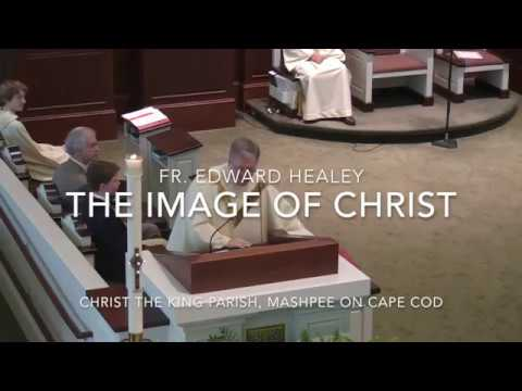 The Image of Christ ~ Fr  Edward Healey