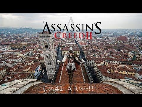 GOAssassin's Creed II Cap.41 - A Roma!!!