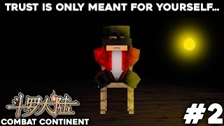 Combat Continent (Minecraft Roleplay) - Episode 2 Trust Is Only Meant For Yourself