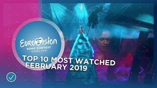 TOP 10: Most watched in February 2019 - Eurovision Song Contest