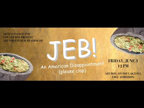 JEB! An American Disappontment (please clap) - Act I