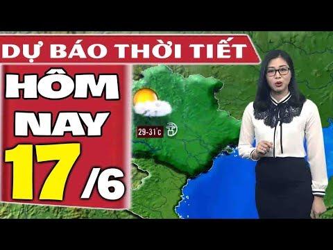 Dự báo thời tiết hôm nay mới nhất ngày 17/6 | Dự báo thời tiết 3 ngày tới