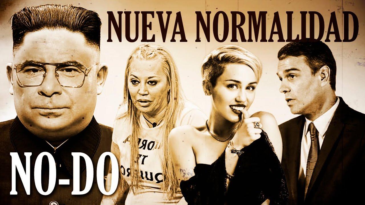 NO-DO | La Nueva Normalidad | Pedro Sánchez & Miley Cyrus | Jorge Javier Vázquez & Belén Esteban