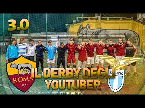 ROMA - LAZIO • Il Derby Degli Youtuber 3.0 •