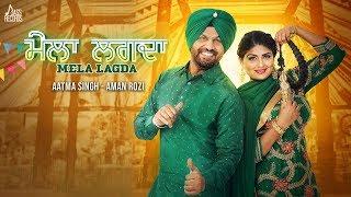 Mela Lghda   ( Full HD)   Aatma Singh & Aman Roji   New Punjabi Songs 2019
