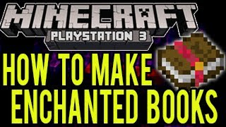 Minecraft Playstation (TUTORIAL) - How To Make Enchanted Books - Title Update 1.04 (TU14)
