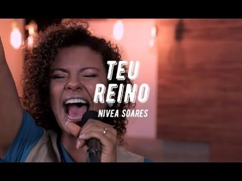 Nivea Soares  - Teu Reino