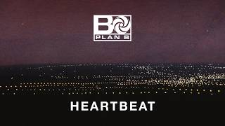 Video Plan B - Heartbeat [OFFICIAL AUDIO] download MP3, 3GP, MP4, WEBM, AVI, FLV November 2017