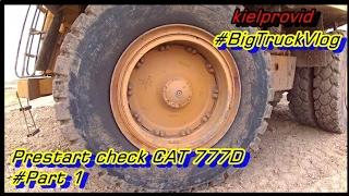 Cat 777 Pre start check... #part 1