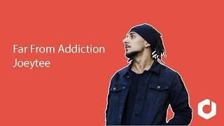 Joeytee - Far From Addiction (Lyrics) 🎵