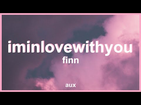 Finn - I'm In Love With You (Lyrics) | iminlovewithyou