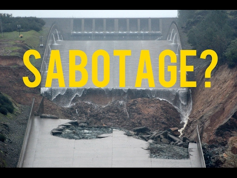 Oroville Spillway Dam Deliberate Sabotage or Just Erosion? The Most Dangerous Game
