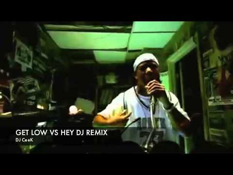 DJ CeeK - GET LOW VS HEY DJ REMIX
