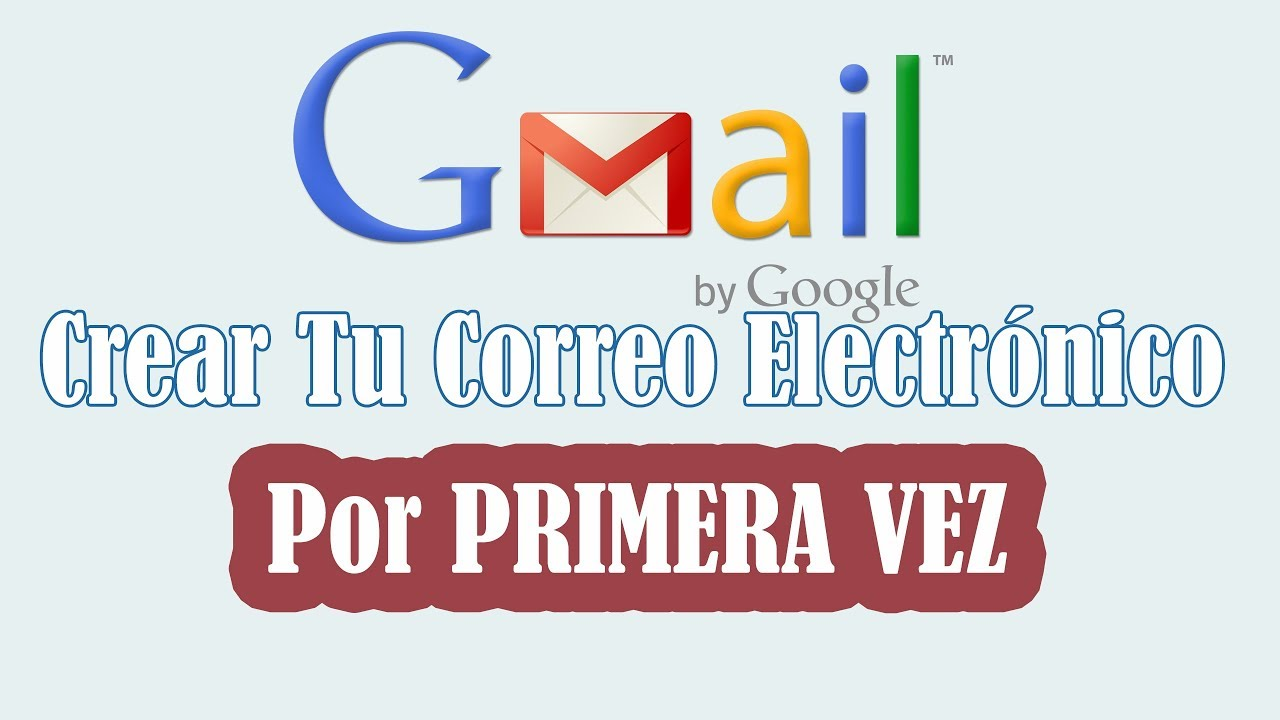 Crear Un Correo En Gmail Por Primera Vez