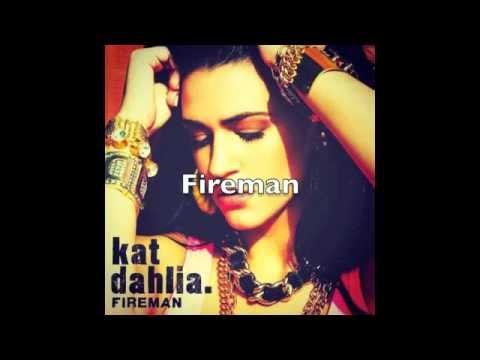 Kat Dahlia- Fireman Lyrics
