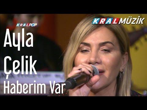 Ayla Çelik - Haberim Var (Kral Pop Akustik)