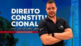 [MARATONA ISS GUARULHOS] Direito Constitucional com Alexandre Araújo