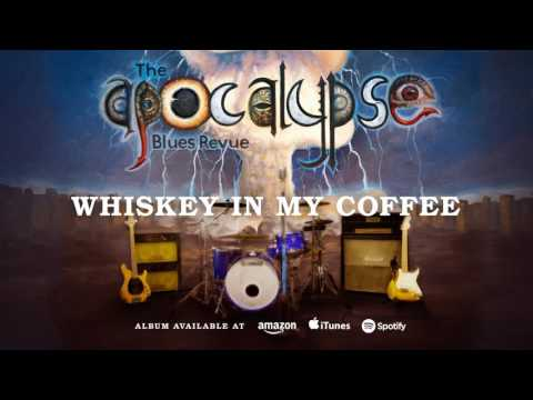 The Apocalypse Blues Revue - Whiskey In My Coffee (S/T) 2016