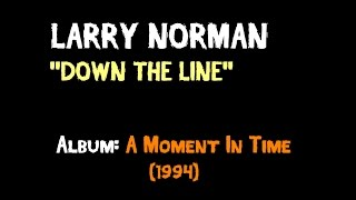 Watch Larry Norman Down The Line video