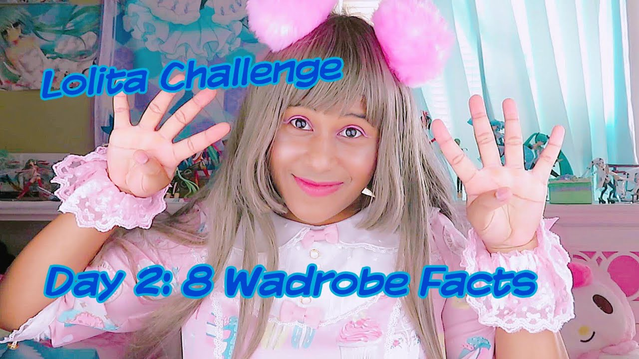 8 Wardrobe Facts| Day 2 of 10 day Lolita Challenge