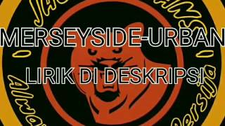 Merseyside-Urban Lirik