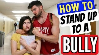 How to Stand Up to A Bully in School!!!