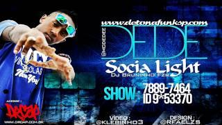 MC DEDE - SOCIA LIGHT ♪  'DJ BRUNINHO FZR' LANÇAMENTO 2012