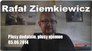 Rafał Ziemkiewicz Plusy dodatnie, plusy ujemne 05.06.2014
