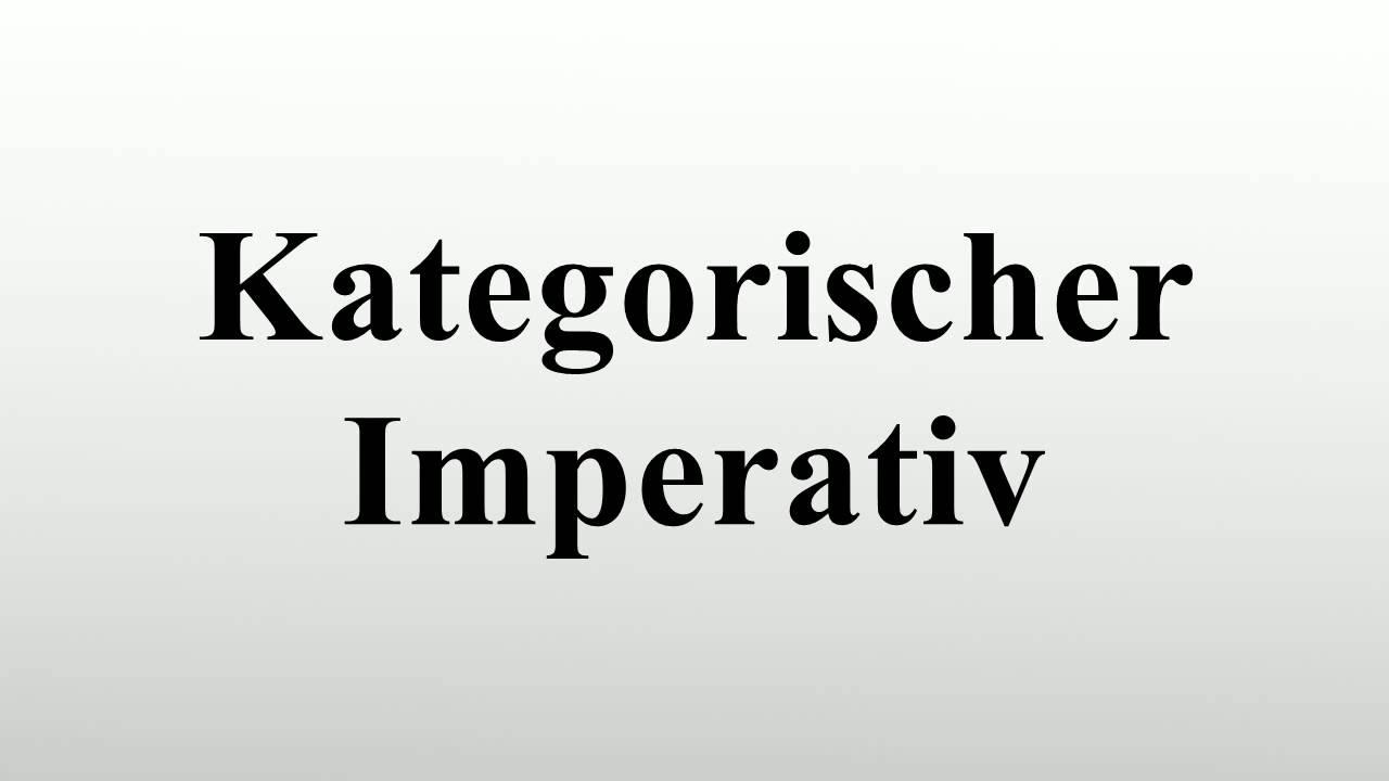 Kategorischer Imperativ Erklärung