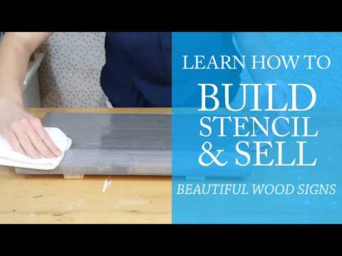 Learn how to build stencil and sell wood signs