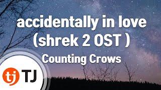 [TJ노래방] accidentally in love (shrek 2 OST ) - Counting Crows / TJ Karaoke