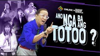 """Online Sunday Worship Service (August 9, 2020) - """"Ano Nga Ba Ang Totoo?"""""""