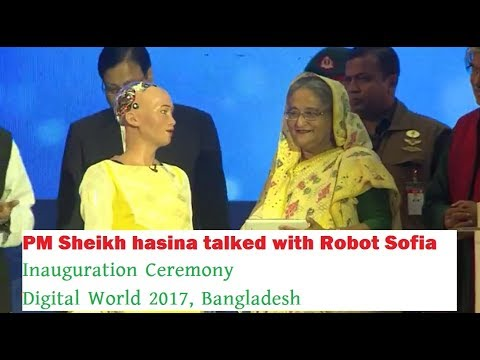 Full Inauguration Ceremony, Sofia talked with PM Sheikh Hasina, Digital World 2017, Bangladesh
