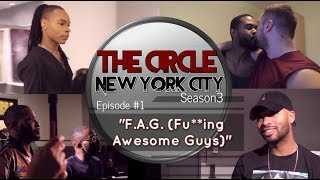 "The CIRCLE NYC S3"" Episode#1 [F.A.G. Fu**cking Awesome Guys]"