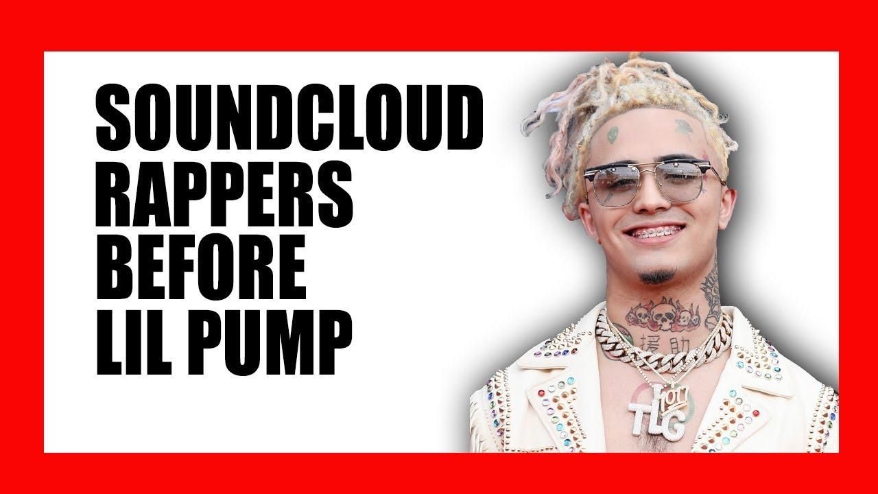 SoundCloud Rappers Before Lil Pump